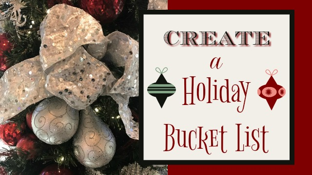 Create a Holiday Bucket List