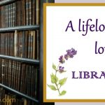 A Lifelong Love of Libraries