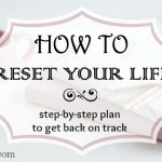 How to Reset Your Life