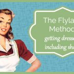The FlyLady Method: Getting Dressed (including shoes!)