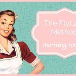 The FlyLady Method: Morning Routine