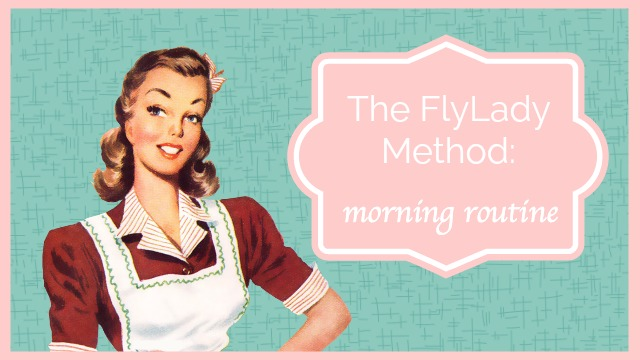 The FlyLady morning routine