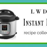 Instant Pot Recipes ~ LWD Collection