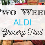 Two Week Aldi Grocery Haul