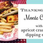 Thanksgiving Monte Cristo with Apricot Cranberry Dipping Sauce