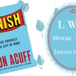 LWD Book Club ~ Finish: Give Yourself the Gift of Done