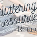 Decluttering Resources Roundup