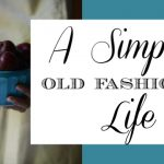 A Simple, Old-Fashioned Life