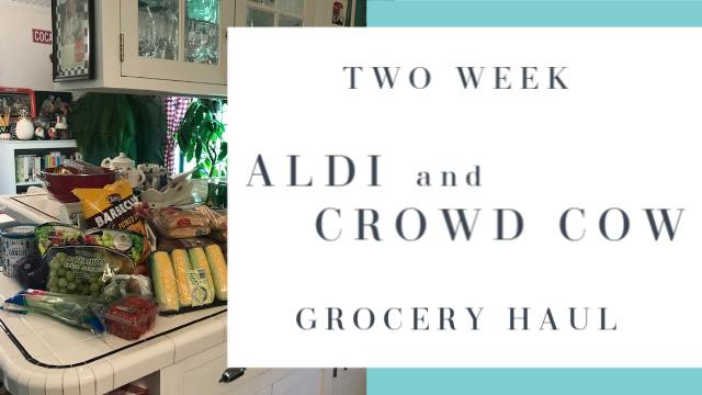 Aldi + Crowd Cow Grocery Haul