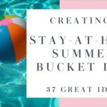 Creating a Stay-At-Home Summer Bucket List
