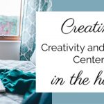 Creating Creativity and Hobby Centers in the Home