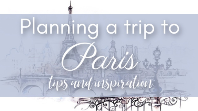 Planning a trip to Paris