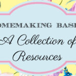 Homemaking Basics ~ A Collection of Resources