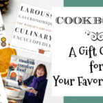 Cookbooks ~ A Gift Guide for Your Favorite Cook