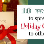 10 Ways to Spread Holiday Cheer to Others