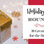 Holiday Tips Roundup ~ 10 Great Tips!
