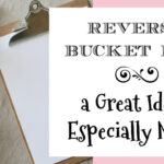 Why a Reverse Bucket List is a Great Idea: Especially Now