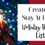 Create a Stay-at-Home Holiday Bucket List