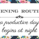 Evening Routine ~ A Productive Day Begins at Night
