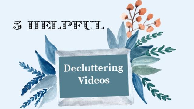 Helpful Decluttering Videos graphic