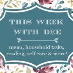 This Week With Dee ~ Menu, Home Tasks & More (9/14/21)