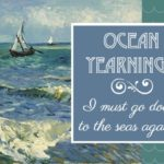 Ocean yearnings…