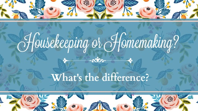 Housekeeping or Homemaking