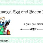 Guest Post Friday ~ Sausage, Egg and Bacon Pie