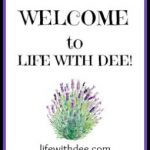 Welcome to Life With Dee!