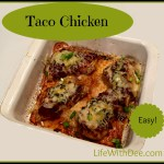 Taco Chicken ~ An Easy Weeknight Dish
