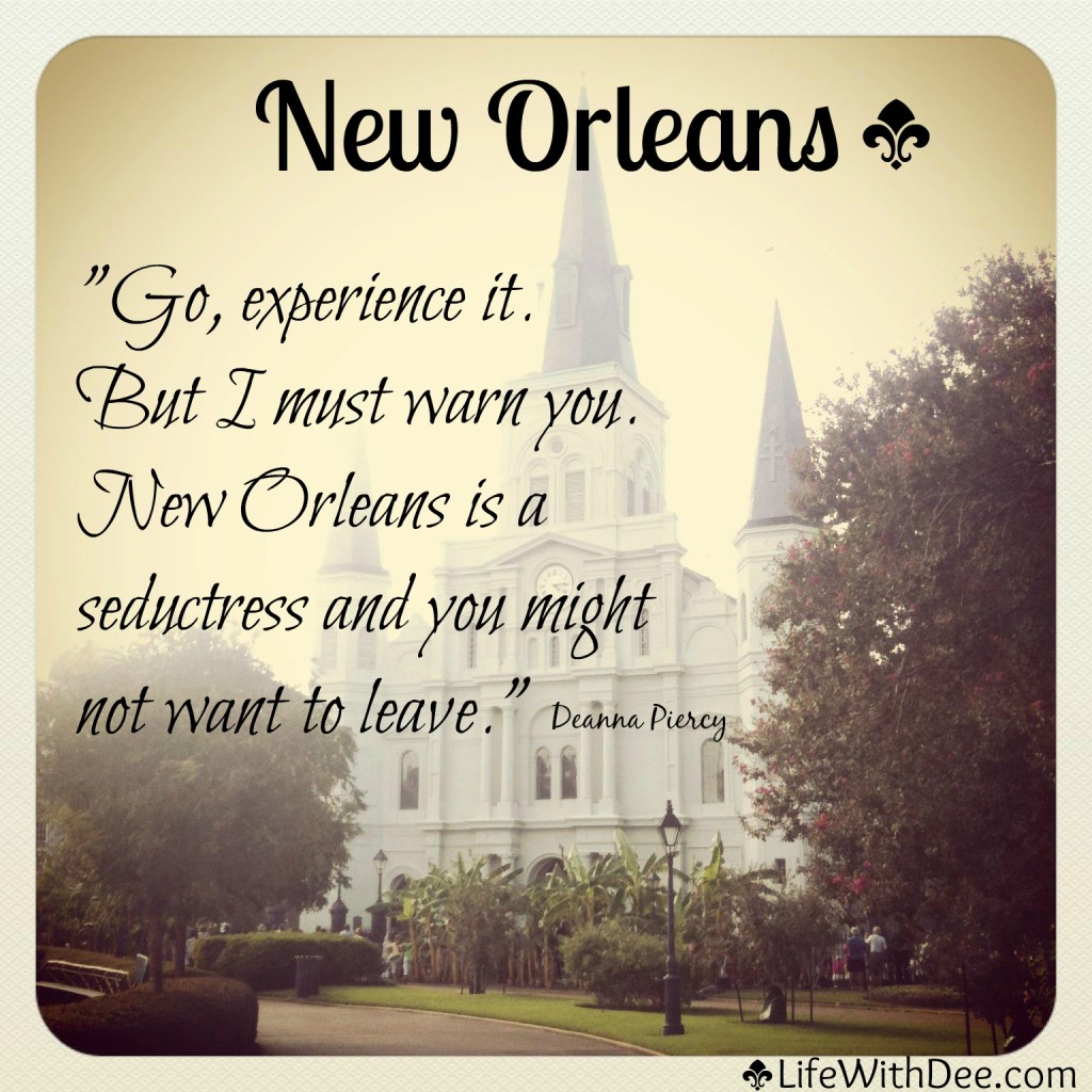 New Orleans is a seductress.