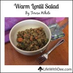 Warm Lentil Salad ~ by Teresa White