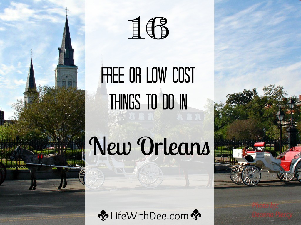 16 Free or Low Cost Things to Do in New Orleans
