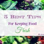 5 Best Tips For Keeping Food Fresh