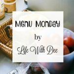 Menu Monday ~ May 16, 2016