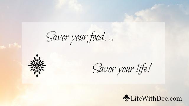 Savor food, savor life