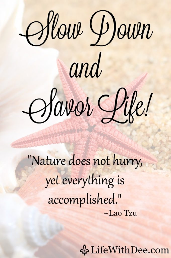 Slow Down and Savor Life