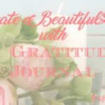 Create a Beautiful Life With a Gratitude Journal