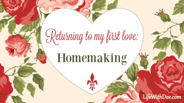 Returning to first love: Homemaking