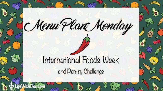 Menu Monday ~ International Foods Week