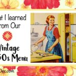What I Learned From Our Vintage 1950s Menu