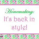 Homemaking is back in style