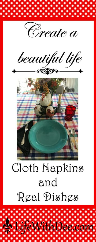 Cloth Napkins and Real Dishes
