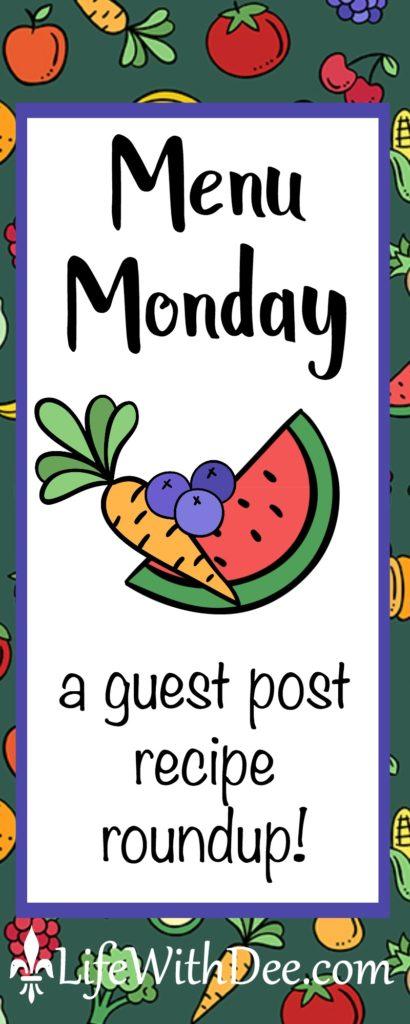 Menu Monday - guest post recipes