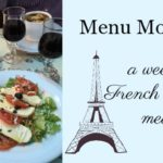 Menu Monday ~ French Inspired Meals