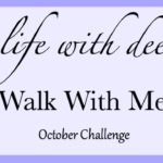 Walk With Me ~ October Challenge