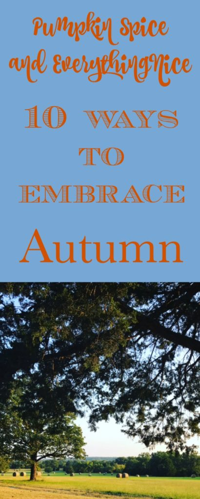 10 Ways to Embrace Autumn