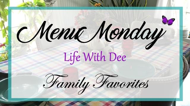 Menu Monday LWD Family Favorites