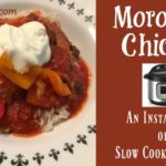 Moroccan Chicken ~ Instant Pot or Slow Cooker