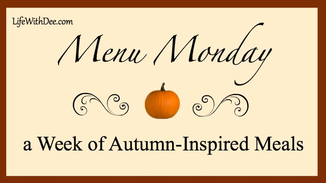 Menu Monday Autumn Meals